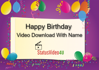 Latest Happy Birthday Video Download With Name